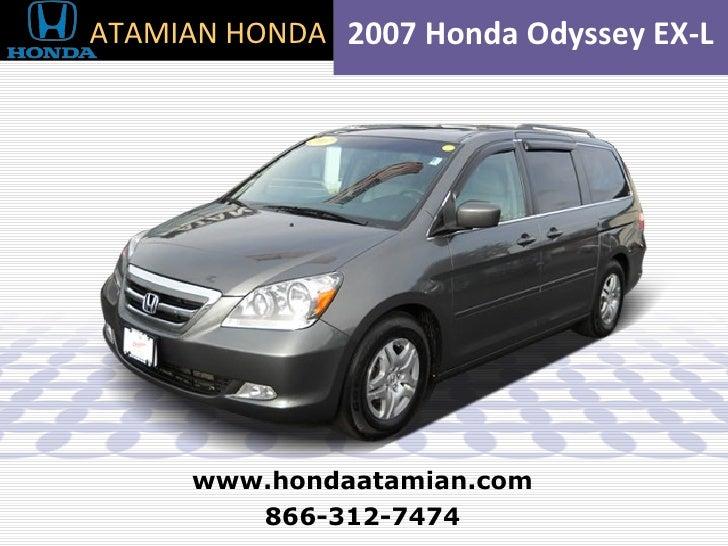 2007 Honda Odyssey EX-L 866-312-7474 www.hondaatamian.com ATAMIAN HONDA