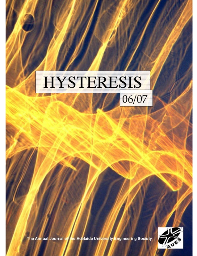 HYSTERESIS                                                 06/07The Annual Journal of the Adelaide University Engineering ...