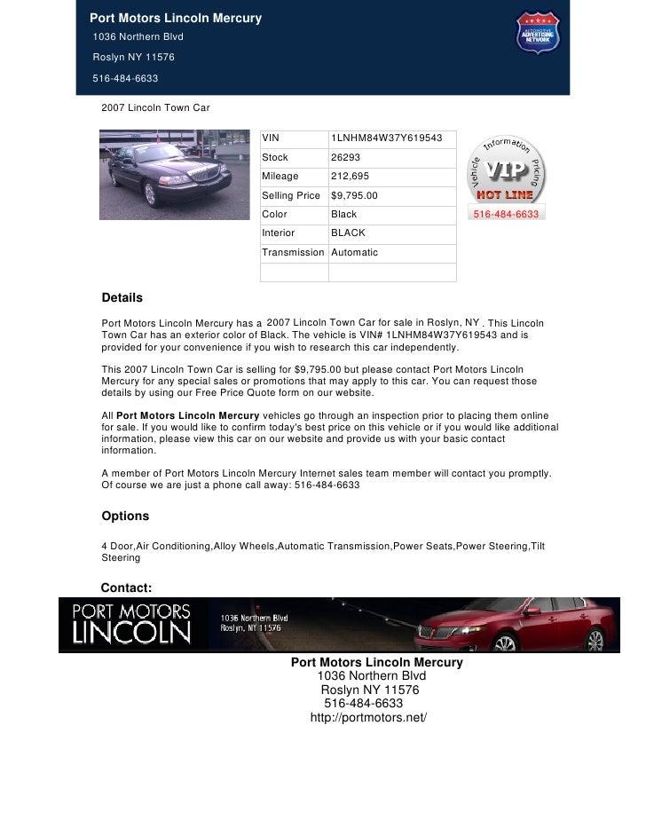 Port Motors Lincoln Mercury1036 Northern BlvdRoslyn NY 11576516-484-6633 2007 Lincoln Town Car                            ...
