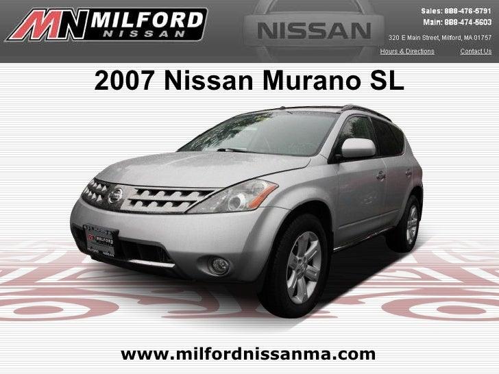 www.milfordnissanma.com 2007 Nissan Murano SL
