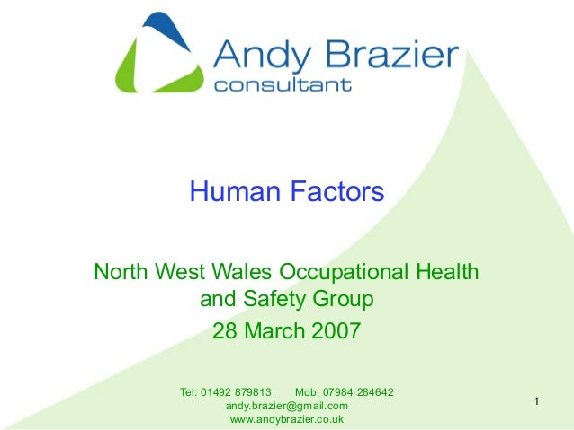 Tel: 01492 879813 Mob: 07984 284642 andy.brazier@gmail.com www.andybrazier.co.uk 1 Human Factors North West Wales Occupati...