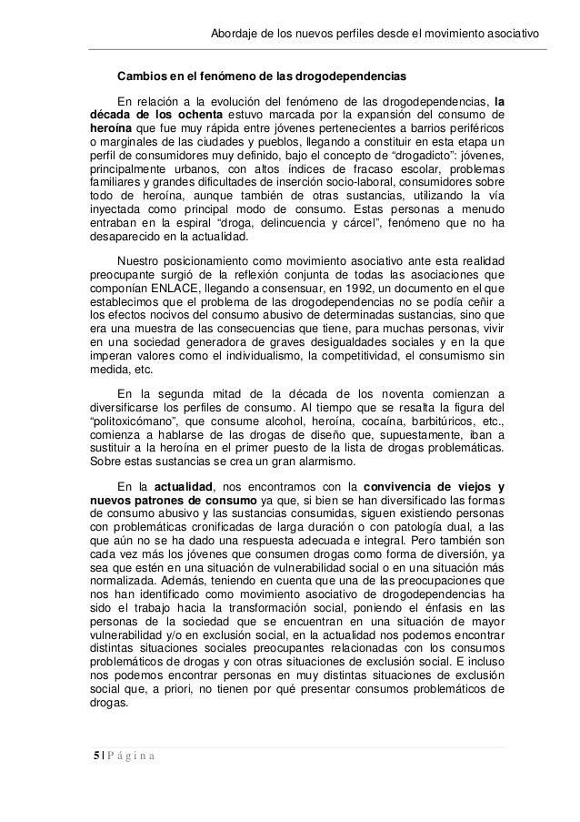5   P á g i n a Abordaje de los nuevos perfiles desde el movimiento asociativo Cambios en el fenómeno de las drogodependen...