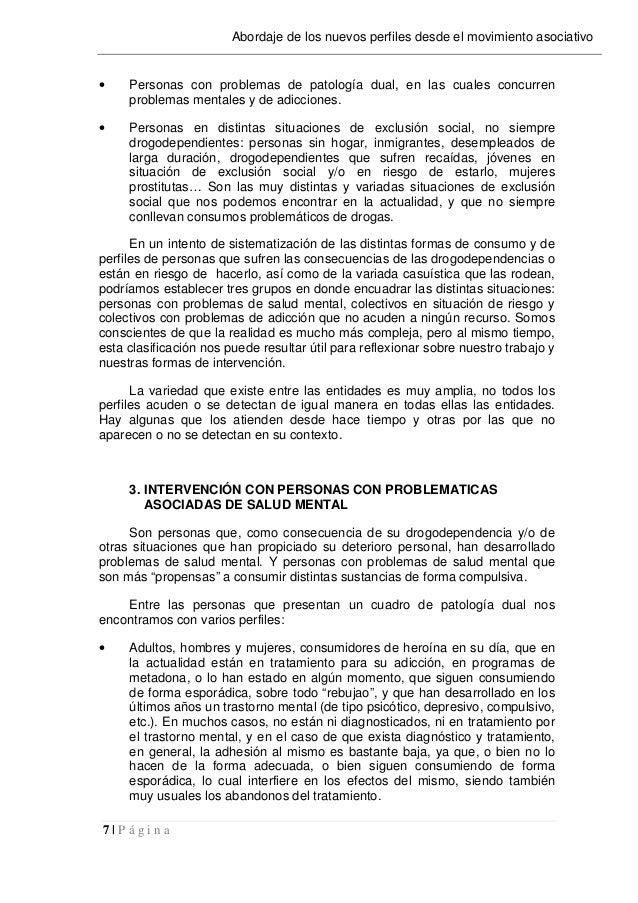 7   P á g i n a Abordaje de los nuevos perfiles desde el movimiento asociativo • Personas con problemas de patología dual,...
