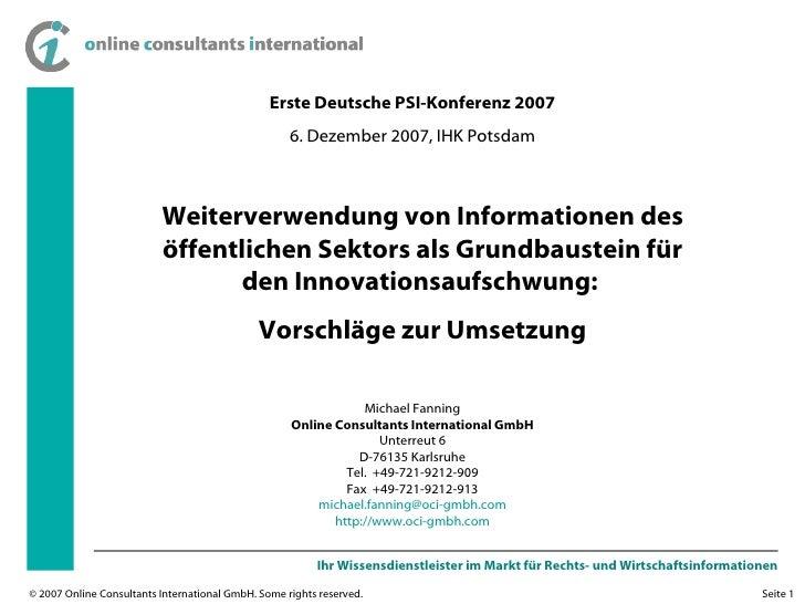 Erste Deutsche PSI-Konferenz 2007 6. Dezember 2007, IHK Potsdam Weiterverwendung von Informationen des öffentlichen Sektor...