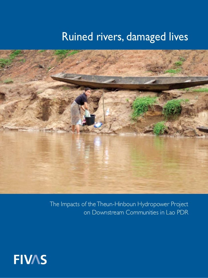 Ruined rivers, damaged livesThe Impacts of the Theun-Hinboun Hydropower Project             on Downstream Communities in L...