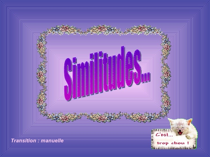 Similitudes... Transition : manuelle