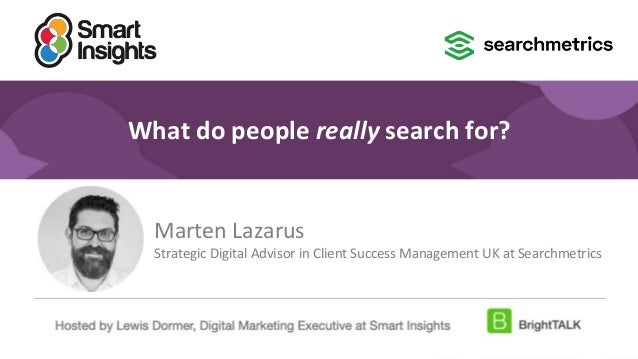 1 #DigitalPriorities Digital Marketing Priorities 2018 brought to you by What do people really search for? Marten Lazarus ...
