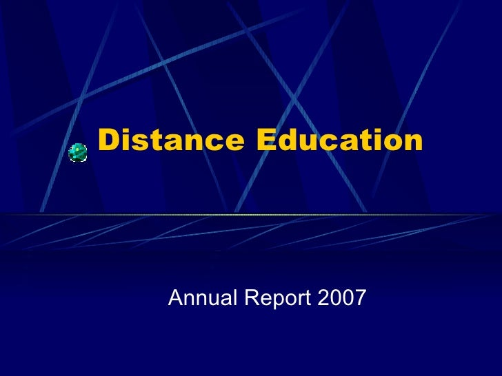 Distance Education  Annual Report 2007