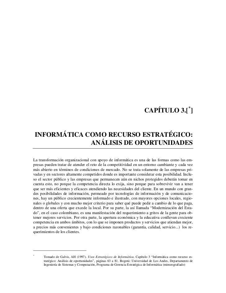 CAPÍTULO 3.[*]    INFORMÁTICA COMO RECURSO ESTRATÉGICO:                 ANÁLISIS DE OPORTUNIDADESLa transformación organiz...