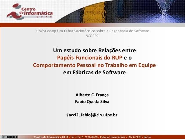 Alberto C. França accf2@cin.ufpe.br Fábio Queda Silva fabio@cin.ufpe.br Centro de Informática UFPE - Tel +55 81 2126.8430 ...