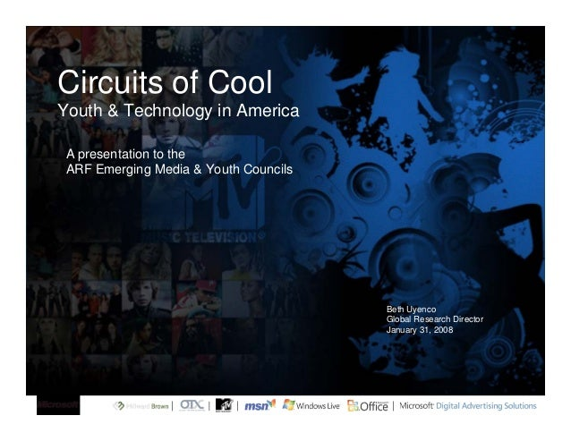 Beth Uyenco Global Research Director January 31, 2008 Circuits of Cool Youth & Technology in America A presentation to the...