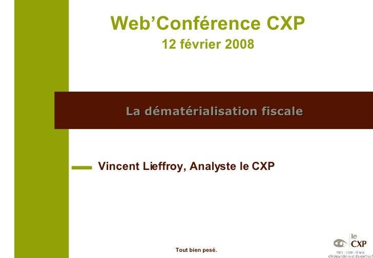 La dématérialisation fiscale Vincent Lieffroy, Analyste le CXP