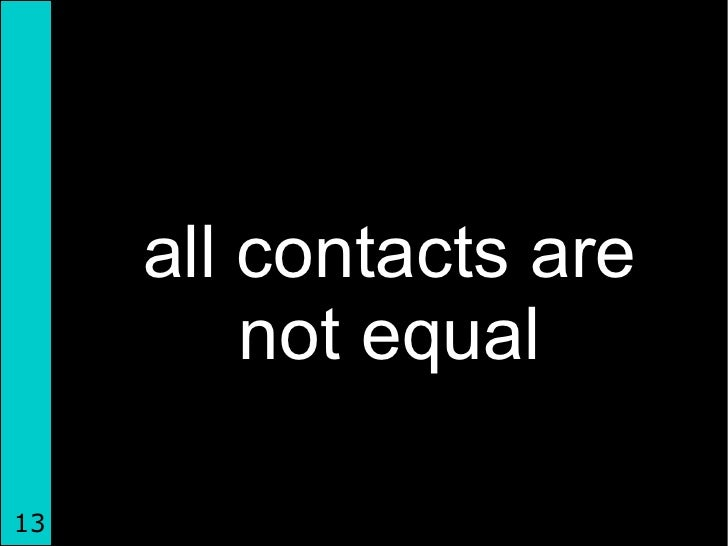 all contacts are not equal