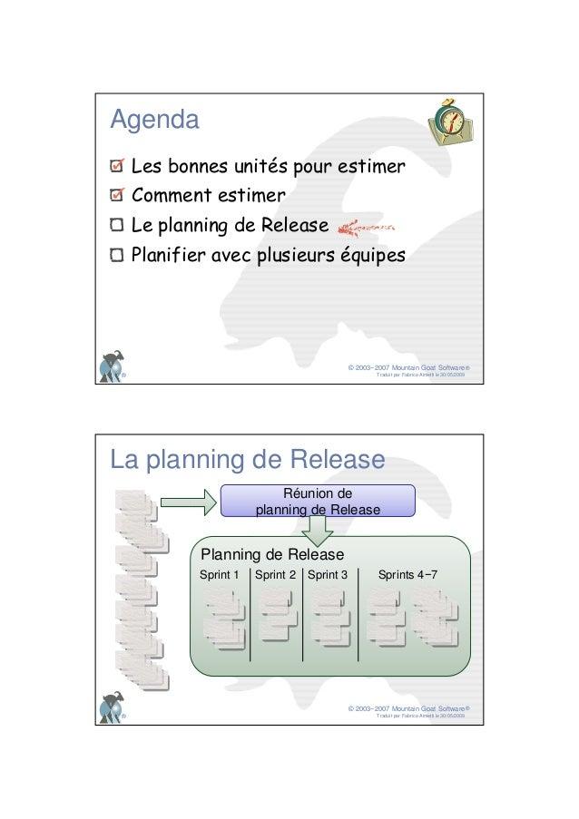 © 2003−2007 Mountain Goat Software Traduit par Fabrice Aimetti le 30/05/2009 ® ® Les bonnes unités pour estimer Comment es...