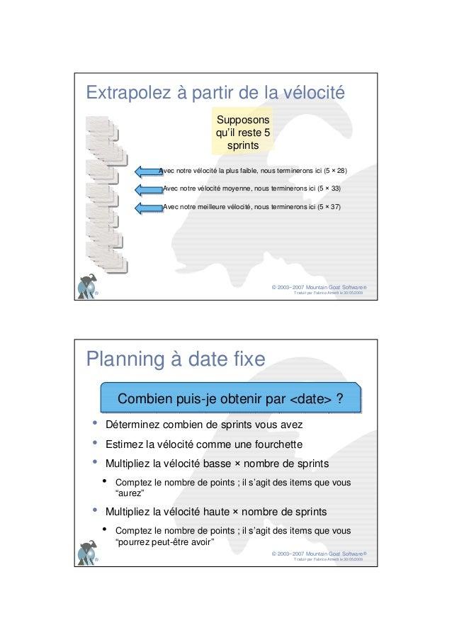 © 2003−2007 Mountain Goat Software Traduit par Fabrice Aimetti le 30/05/2009 ® ® Extrapolez à partir de la vélocité Avec n...