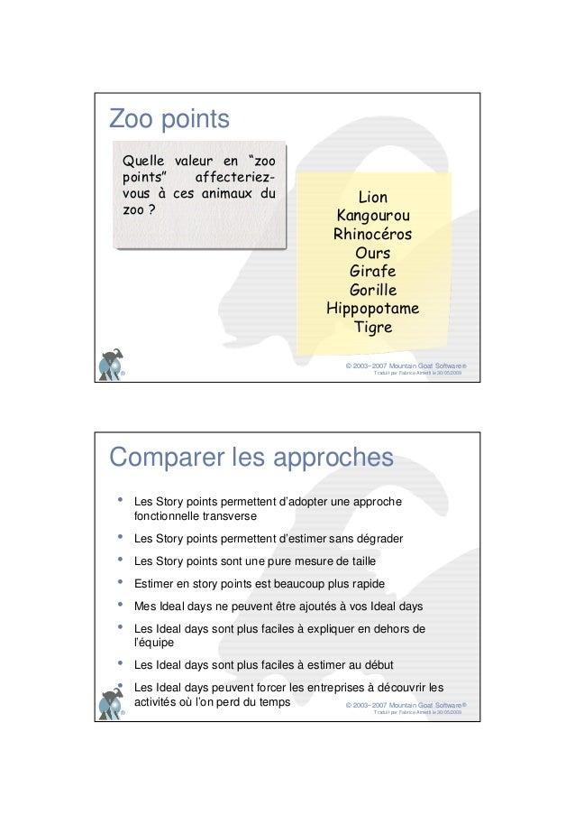 """© 2003−2007 Mountain Goat Software Traduit par Fabrice Aimetti le 30/05/2009 ® ® Zoo points Quelle valeur en """"zoo points"""" ..."""