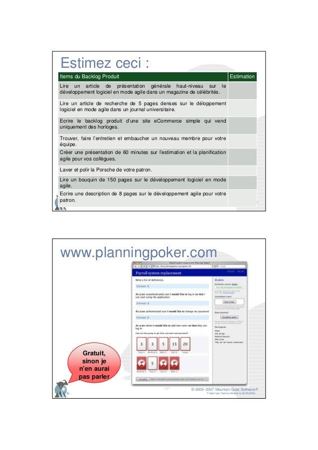 © 2003−2007 Mountain Goat Software Traduit par Fabrice Aimetti le 30/05/2009 ® ® Estimez ceci : Items du Backlog Produit E...