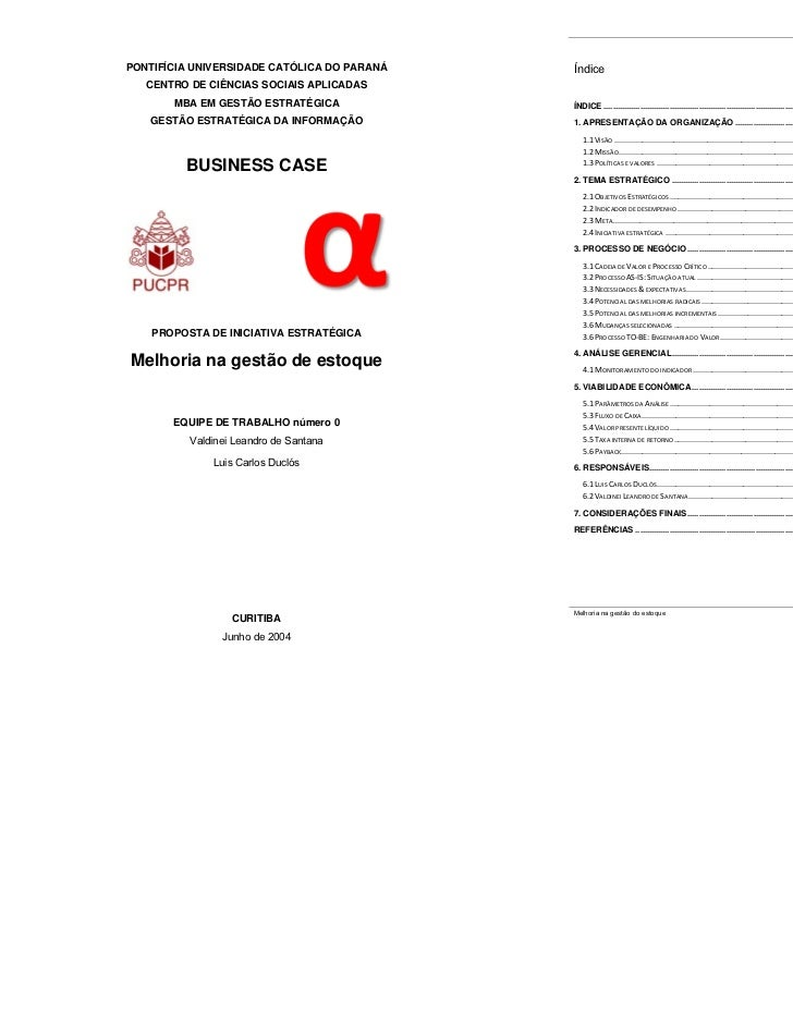 Business CasePONTIFÍCIA UNIVERSIDADE CATÓLICA DO PARANÁ   Índice   CENTRO DE CIÊNCIAS SOCIAIS APLICADAS       MBA EM GESTÃ...