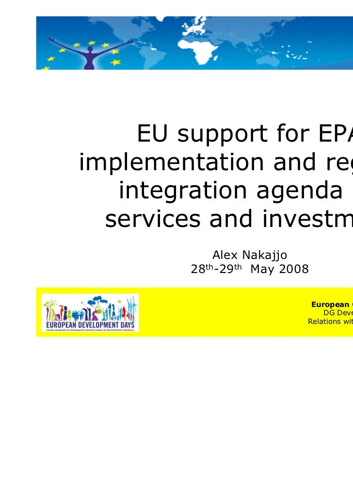 EU support for EPAimplementation and regional   integration agenda on  services and investment            Alex Nakajjo    ...