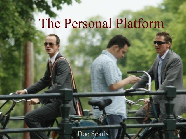 1 The Personal Platform Doc Searls