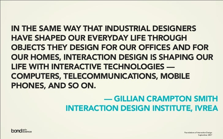 IN THE SAME WAY THAT INDUSTRIAL DESIGNERS HAVE SHAPED OUR EVERYDAY LIFE THROUGH OBJECTS THEY DESIGN FOR OUR OFFICES AND FO...