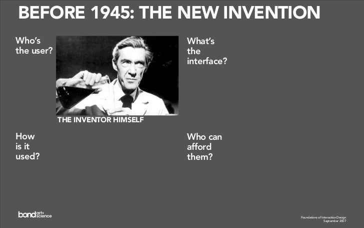 1945 –1955: THE CALCULATOR Who's                              What's the the user?                          interface?    ...
