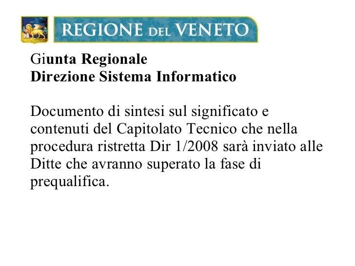 Gi unta Regionale Direzione Sistema Informatico Documento di sintesi sul significato e contenuti del Capitolato Tecnico ch...