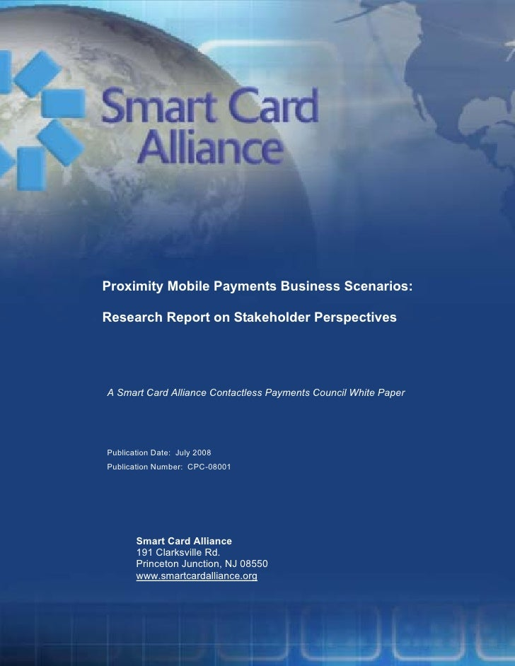 Proximity Mobile Payments Business Scenarios:  Research Report on Stakeholder Perspectives     A Smart Card Alliance Conta...