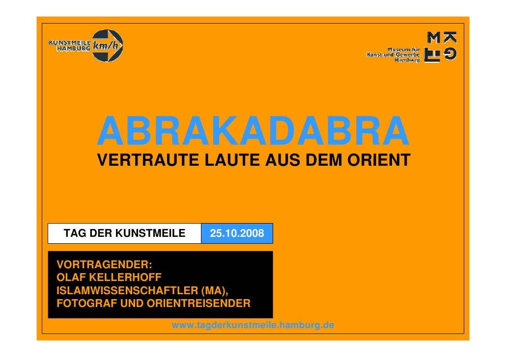 ABRAKADABRA      VERTRAUTE LAUTE AUS DEM ORIENT     TAG DER KUNSTMEILE    25.10.2008  VORTRAGENDER: OLAF KELLERHOFF ISLAMW...
