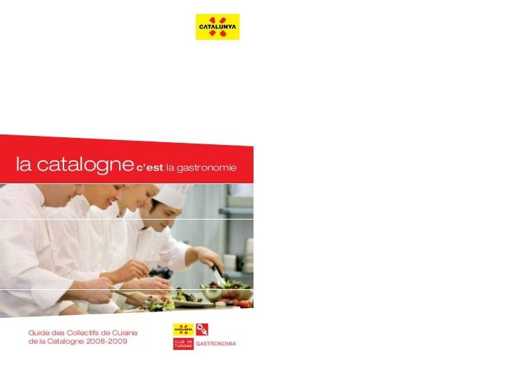 la catalogne c'est la gastronomie Guide des Collectifs de Cuisine de la Catalogne 2008-2009