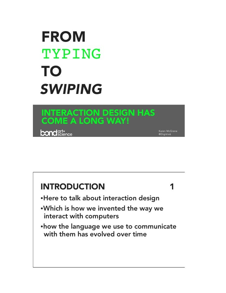 FROM TYPING TO SWIPING INTERACTION DESIGN HAS COME A LONG WAY!                                  Karen McGrane             ...