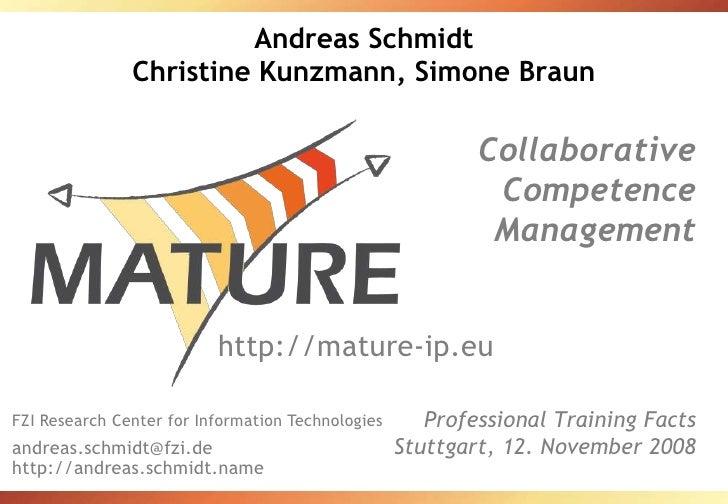 Andreas SchmidtChristine Kunzmann, Simone Braun<br />CollaborativeCompetenceManagement<br />Professional Training FactsStu...