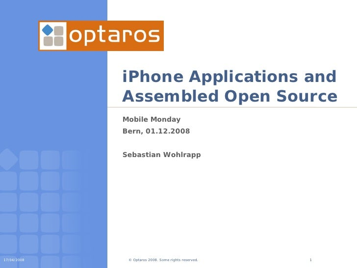 iPhone Applications and              Assembled Open Source              Mobile Monday              Bern, 01.12.2008       ...