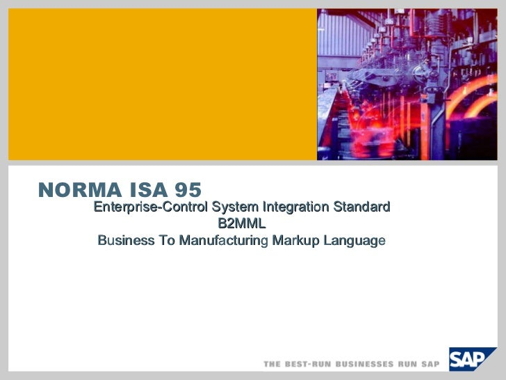 NORMA ISA 95 Enterprise-Control System Integration Standard B2MML Business To Manufacturing Markup Language