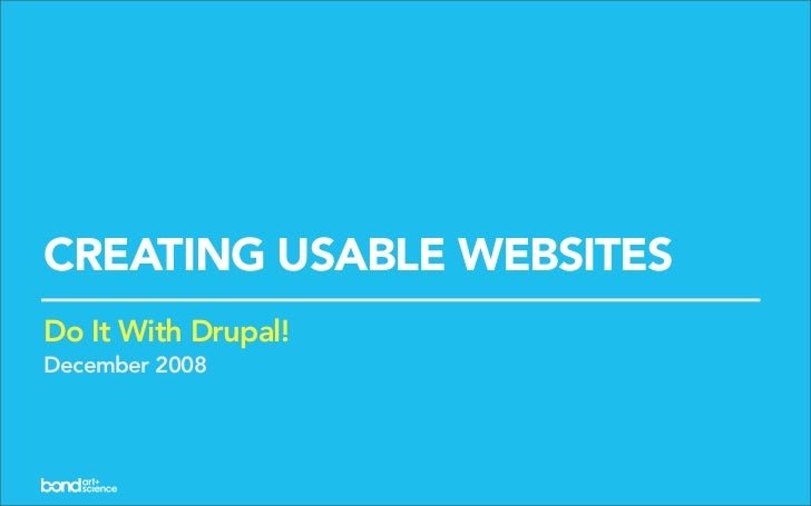CREATING USABLE WEBSITES Do It With Drupal! December 2008
