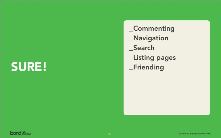 _Commenting             _Navigation             _Search             _Listing pages SURE!       _Friending             6   ...