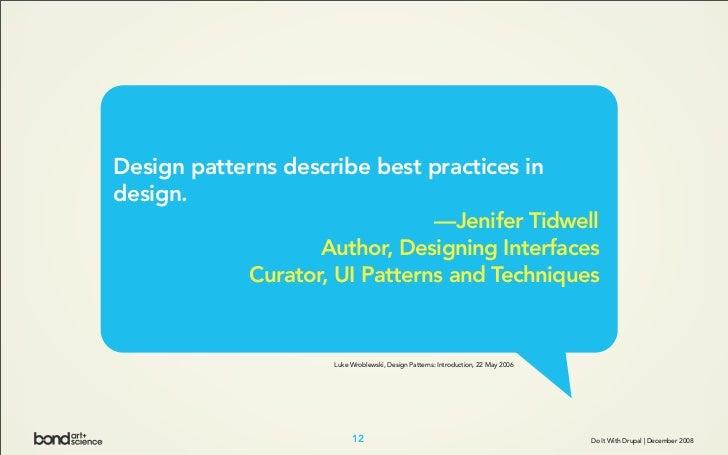 Design patterns describe best practices in design.                                —Jenifer Tidwell                    Auth...