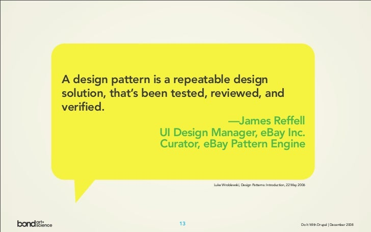 A design pattern is a repeatable design solution, that's been tested, reviewed, and verified.                             ...