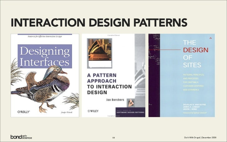 INTERACTION DESIGN PATTERNS                    19         Do It With Drupal | December 2008