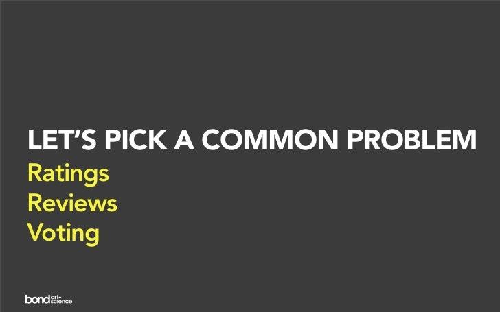 LET'S PICK A COMMON PROBLEM Ratings Reviews Voting