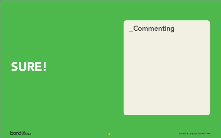 _Commenting    SURE!             6                 Do It With Drupal | December 2008