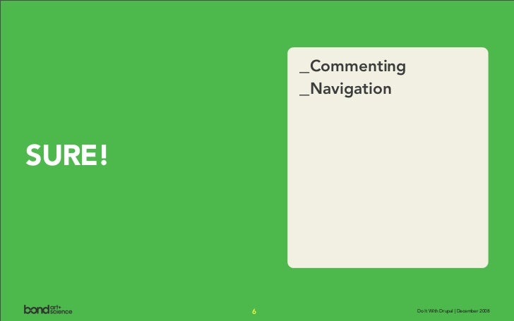 _Commenting             _Navigation   SURE!             6                 Do It With Drupal | December 2008