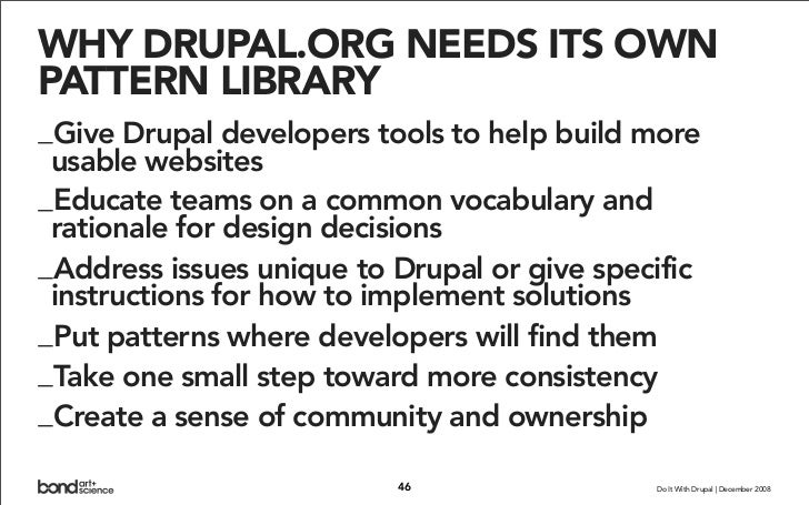 WHY DRUPAL.ORG NEEDS ITS OWN PATTERN LIBRARY _Give Drupal developers tools to help build more  usable websites _Educate te...
