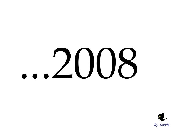 ...2008 By Sizzle