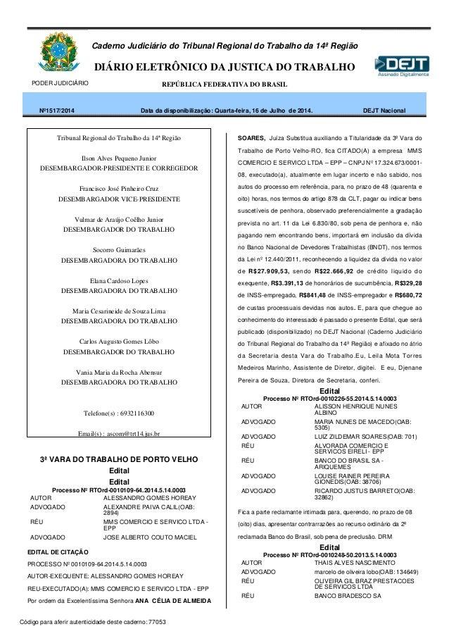 Caderno Judiciário do Tribunal Regional do Trabalho da 14ª Região DIÁRIO ELETRÔNICO DA JUSTIÇA DO TRABALHO PODER JUDICIÁRI...