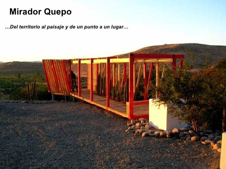 Mirador Quepo…Del territorio al paisaje y de un punto a un lugar…