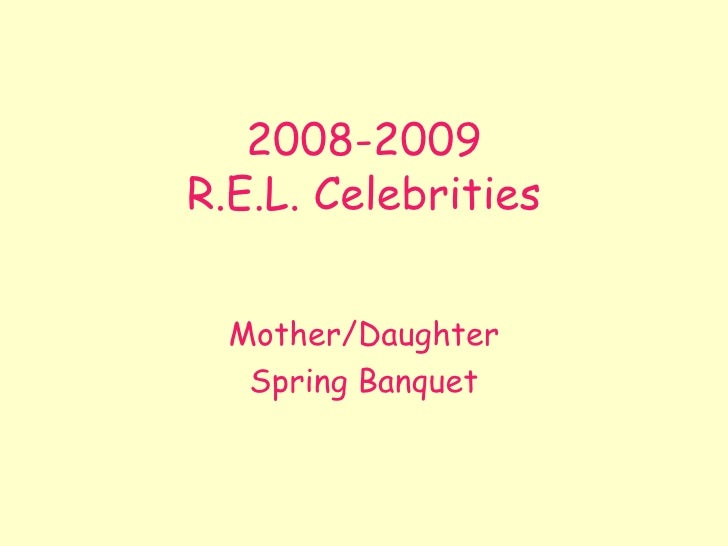 2008-2009 R.E.L. Celebrities Mother/Daughter Spring Banquet