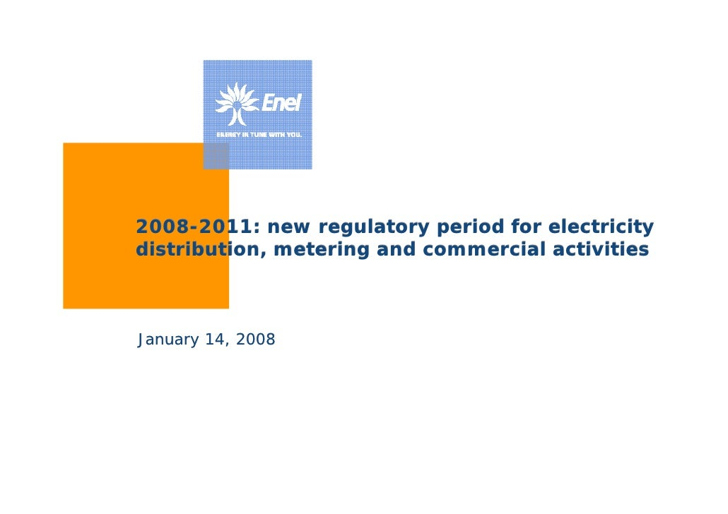 2008-2011: new regulatory period for electricity distribution, metering and commercial activities    January 14, 2008