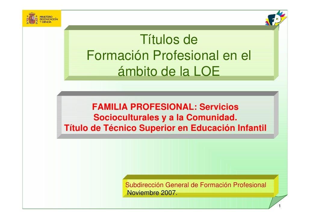 Títulos de      Formación Profesional en el          ámbito de la LOE         FAMILIA PROFESIONAL: Servicios         Socio...