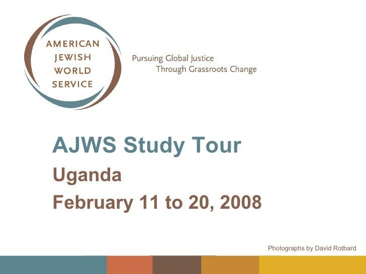 AJWS Study Tour   Uganda February 11 to 20, 2008 Photographs by David Rotbard